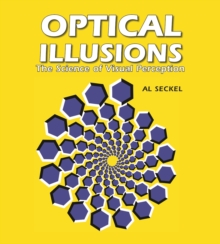 Optical Illusions : The Science of Visual Perception, Paperback Book