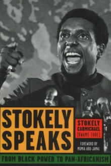 Stokely Speaks : From Black Power to Pan-Africanism, Paperback Book