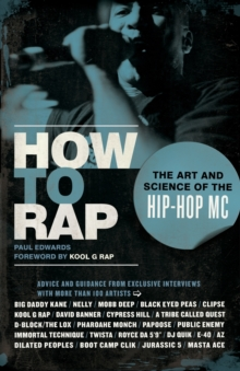 How to Rap : The Art and Science of the Hip-Hop MC, Paperback Book