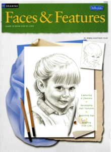 Drawing: Faces & Features : Learn to Draw Step by Step, Paperback Book