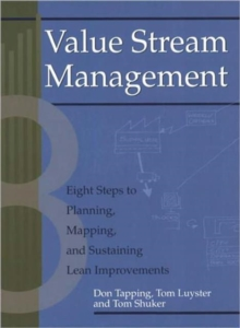 Value Stream Management : Eight Steps to Planning, Mapping, and Sustaining Lean Improvements, Paperback Book