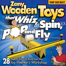Zany Wooden Toys that Whiz, Spin, Pop, and Fly, Paperback Book