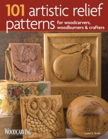101 Artistic Relief Patterns for Woodcarvers, Woodburners & Crafters, Paperback Book