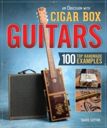 Obsession with Cigar Box Guitars, An, Paperback Book