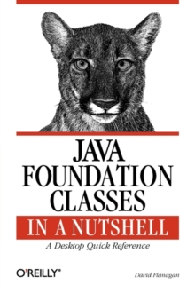Java Foundation Classes in a Nutshell : A Desktop Quick Reference, Paperback Book
