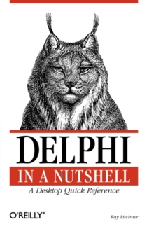Delphi in a Nutshell : A Desktop Quick Reference, Paperback Book