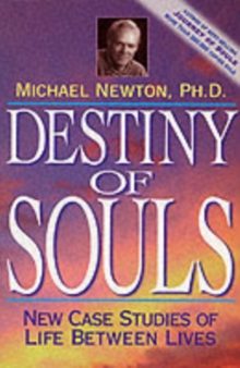 Destiny of Souls : New Case Studies of Life Between Lives, Paperback Book