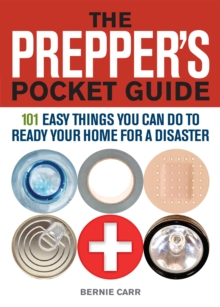 The Prepper's Pocket Guide : 101 Easy Things You Can Do to Ready Your Home for a Disaster, Paperback Book