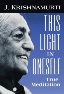 This Light in Oneself : True Meditation, Paperback Book