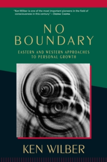 No Boundary : Eastern and Western Approaches to Personal Growth, Paperback Book