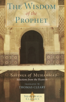 The Wisdom of the Prophet : The Sayings of Muhammad, Paperback Book