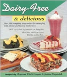 Dairy-free and Delicious : 120 Lactose-free Recipes, Paperback Book
