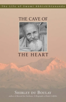 The Cave of the Heart : The Life of Swami Abhishiktananda, Paperback Book