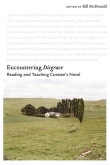 Encountering Disgrace : Reading and Teaching Coetzee's Novel, Paperback Book