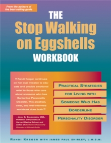 The Stop Walking on Eggshells Workbook : Practical Strategies for Living with Someone Who Has Borderline Personality Disorder, Paperback Book