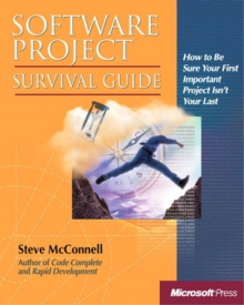 Software Project Survival Guide : How to be Sure Your First Important Project isn't Your Last, Paperback Book