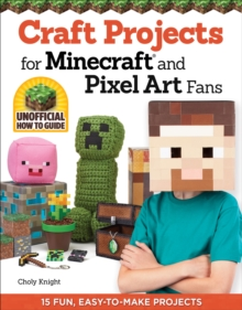 Craft Projects for Minecraft and Pixel Art Fans, Paperback Book