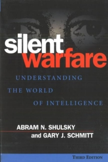 Silent Warfare : Understanding the World of Intelligence, Paperback Book