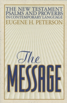 The Message : New Testament Psalms and Proverbs, Paperback Book