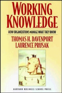 Working Knowledge : How Organizations Manage What They Know, Paperback Book