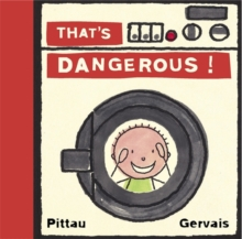 That's Dangerous!, Board book Book