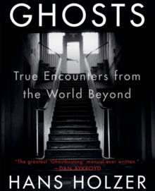 Ghosts : True Encounters with the World Beyond, Paperback Book
