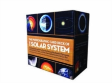 The Photographic Card Deck of the Solar System : 126 Cards Featuring Stories, Scientific Data, and Big Beautiful Photographs of All the Planets, Moons, and Other Heavenly Bodies That Orbit Our Sun, Cards Book