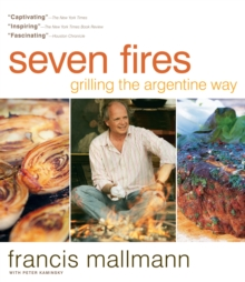 Seven Fires : Grilling the Argentine Way, Hardback Book