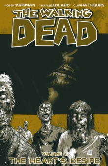 The Walking Dead Volume 4: The Heart's Desire, Paperback Book