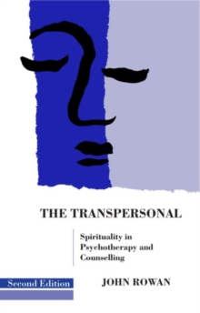 The Transpersonal : Spirituality in Psychotherapy and Counselling, Paperback Book