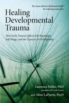 Healing Developmental Trauma, Paperback Book