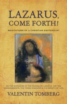 Lazarus, Come Forth! : Meditations of a Christian Esotericist, Paperback Book