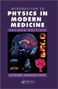 Introduction to Physics in Modern Medicine, Paperback Book