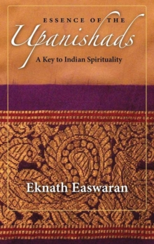Essence of the Upanishads : A Key to Indian Spirituality, Paperback Book