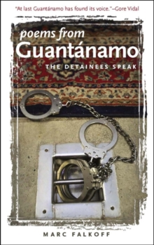 Poems from Guantanamo : The Detainees Speak, Hardback Book