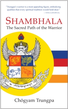 Shambhala : The Sacred Path of the Warrior, Paperback Book