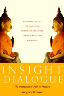 Insight Dialogue : The Interpersonal Path to Freedom, Paperback Book