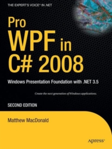Pro WPF in C# 2008 : Windows Presentation Foundation with .NET 3.5, Paperback Book