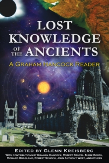 Lost Knowledge of the Ancients : A Graham Hancock Reader, Paperback Book