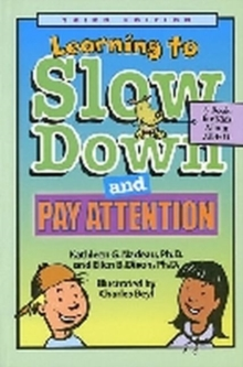 Learning to Slow Down and Pay Attention : A Book for Kids About ADHD, Paperback Book