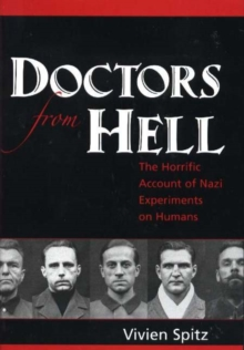 Doctors from Hell : The Horrific Account of Nazi Experiments on Humans, Hardback Book