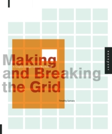 Making and Breaking the Grid : A Graphic Design Layout Workshop, Paperback Book