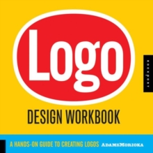 Logo Design Workbook : A Hands-on Guide to Creating Logos, Paperback Book