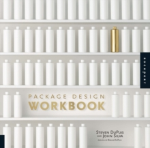 Package Design Workbook : The Art and Science of Successful Packaging, Paperback Book