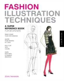 Fashion Illustration Techniques : A Super Reference Book for Beginners, Paperback Book