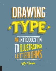 Drawing Type : An Introduction to Illustrating Letterforms, Paperback Book