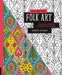 Just Add Color: Folk Art : 30 Original Illustrations to Color, Customize, and Hang, Paperback Book