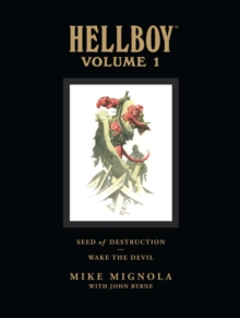 Hellboy Library Volume 1: Seed of Destruction and Wake the Devil, Hardback Book