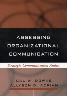 Assessing Organizational Communication : Strategic Communication Audits, Paperback Book