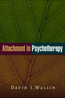 Attachment in Psychotherapy, Hardback Book